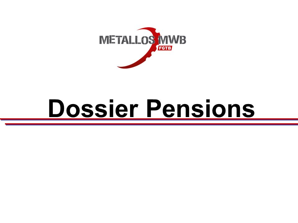 Dossier Pensions
