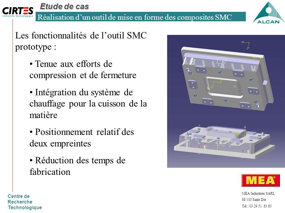 Centre de Recherche Technologique Réalisation dun outil de mise en forme des composites SMC Etude de cas MEA Industries SARL 88 100 Saint Dié Tel : 03