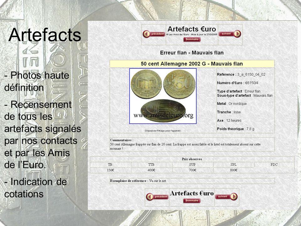 Artefacts - Photos haute définition - Recensement de tous les artefacts signalés par nos contacts et par les Amis de lEuro. - Indication de cotations