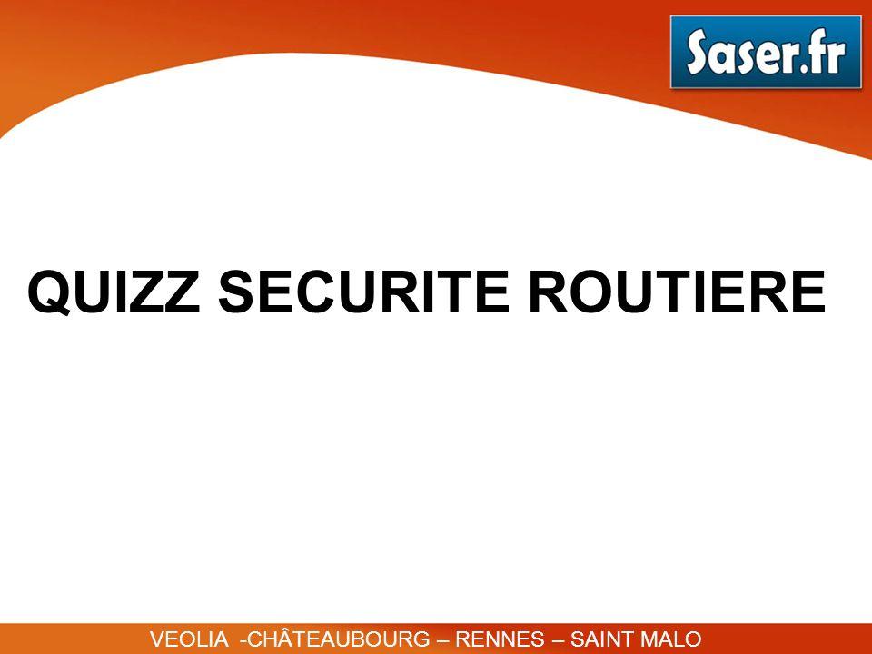 QUIZZ SECURITE ROUTIERE VEOLIA -CHÂTEAUBOURG – RENNES – SAINT MALO