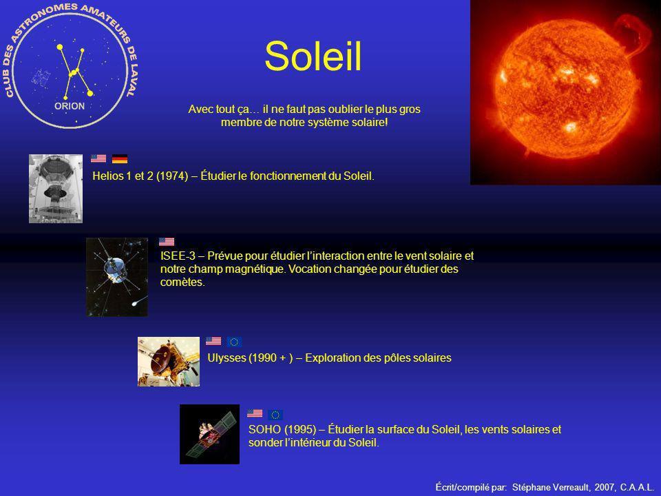Écrit/compilé par: Stéphane Verreault, 2007, C.A.A.L. Soleil Ulysses (1990 + ) – Exploration des pôles solairesHelios 1 et 2 (1974) – Étudier le fonct