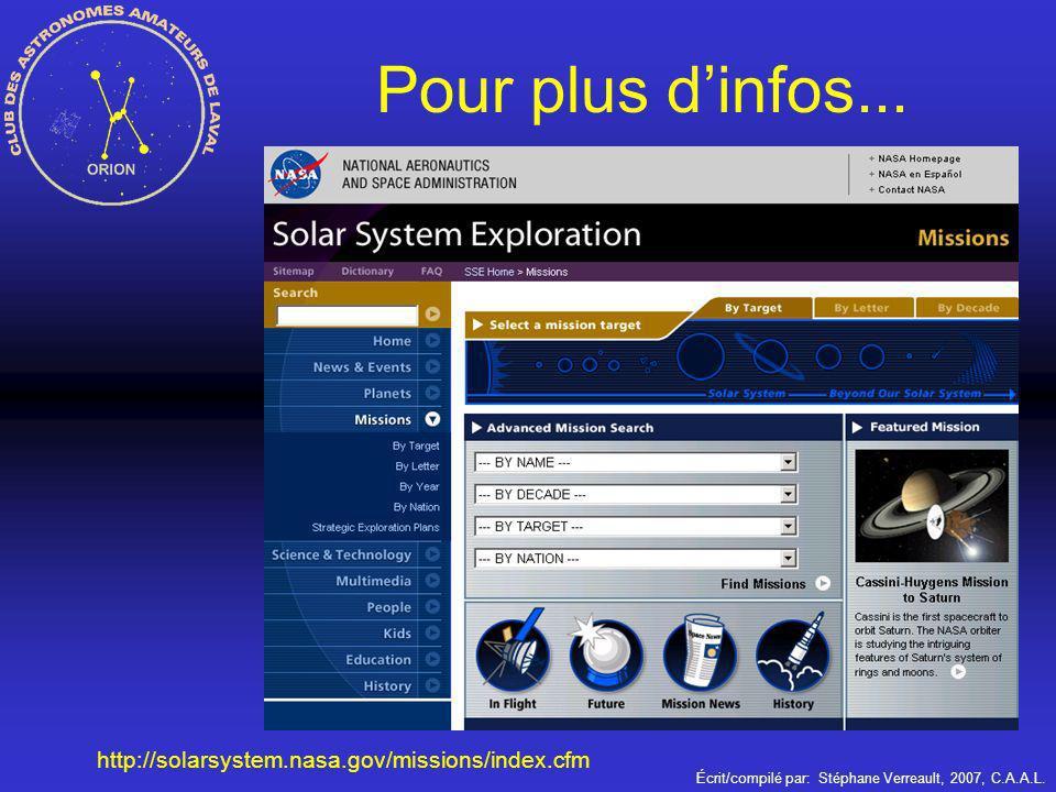 Écrit/compilé par: Stéphane Verreault, 2007, C.A.A.L. http://solarsystem.nasa.gov/missions/index.cfm Pour plus dinfos...