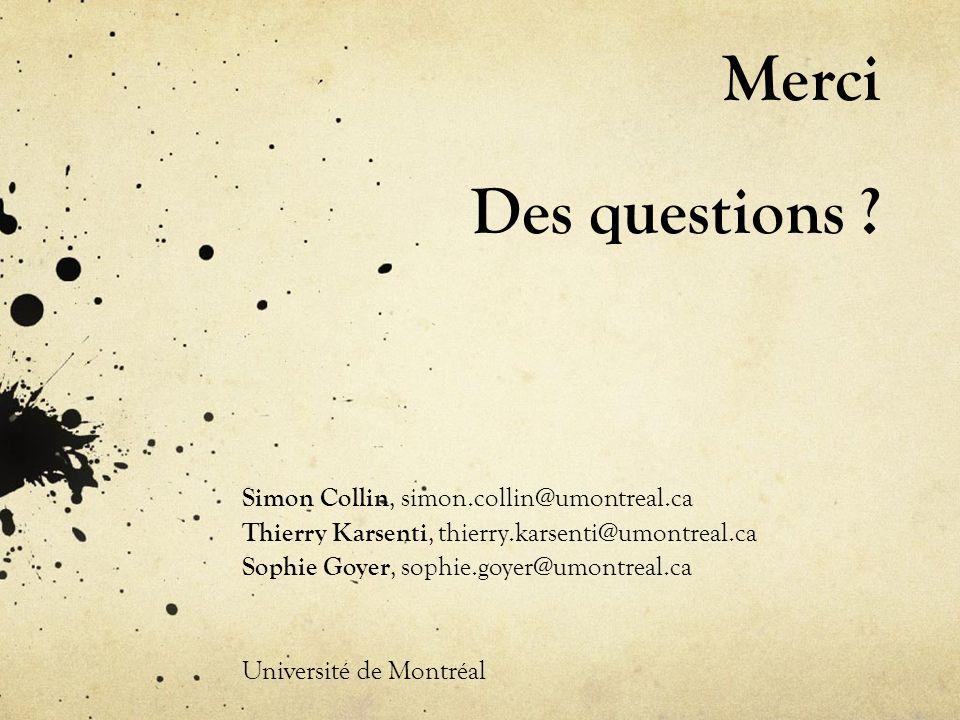Merci Des questions ? Simon Collin, simon.collin@umontreal.ca Thierry Karsenti, thierry.karsenti@umontreal.ca Sophie Goyer, sophie.goyer@umontreal.ca