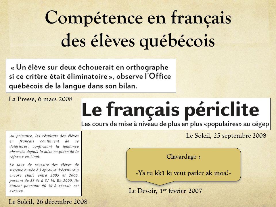 Compétence en français des élèves québécois La Presse, 6 mars 2008 Le Soleil, 25 septembre 2008 Le Soleil, 26 décembre 2008 Clavardage : «Ya tu kk1 ki
