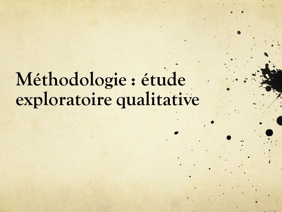 Méthodologie : étude exploratoire qualitative