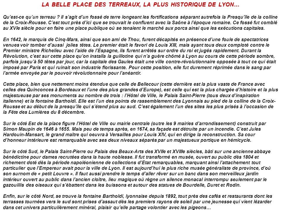 LA BELLE PLACE DES TERREAUX, LA PLUS HISTORIQUE DE LYON… Quest-ce quun terreau ? Il sagit dun fossé de terre longeant les fortifications séparant autr
