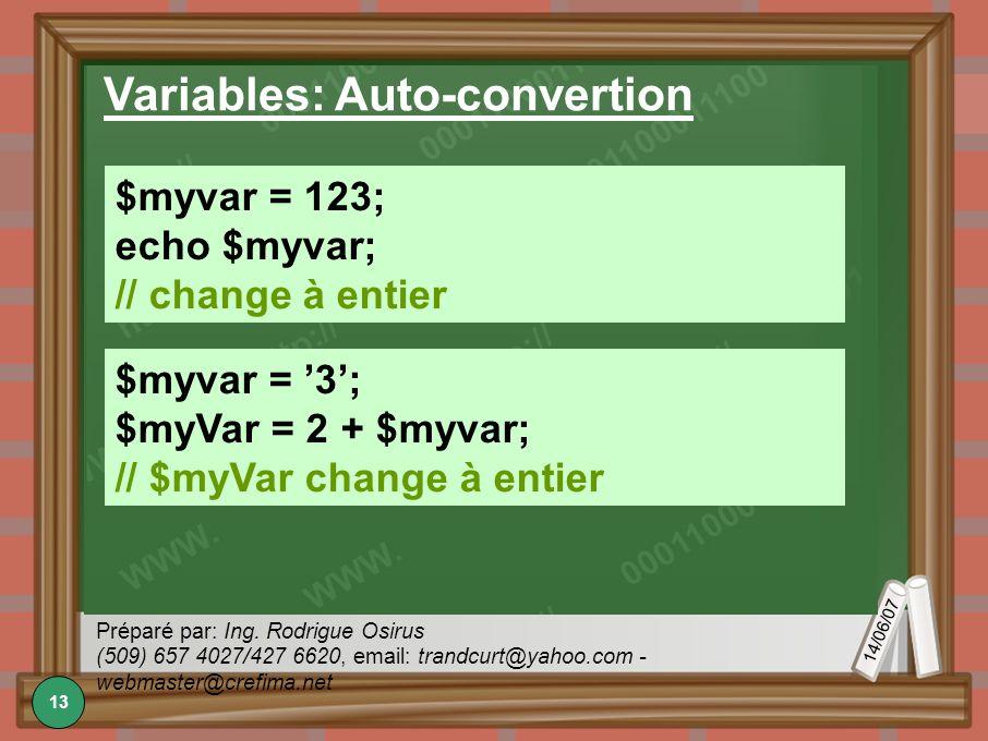 14/06/07 Préparé par: Ing. Rodrigue Osirus (509) 657 4027/427 6620, email: trandcurt@yahoo.com - webmaster@crefima.net Variables: Auto-convertion $myv