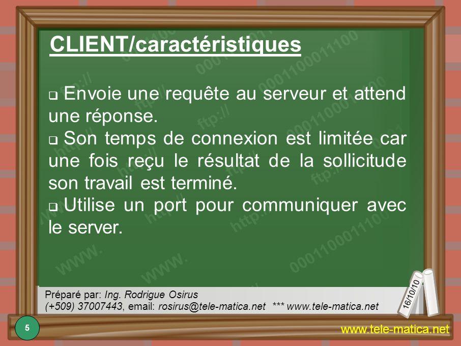 16/10/10 Préparé par: Ing. Rodrigue Osirus (+509) 37007443, email: rosirus@tele-matica.net *** www.tele-matica.net www.tele-matica.net Envoie une requ