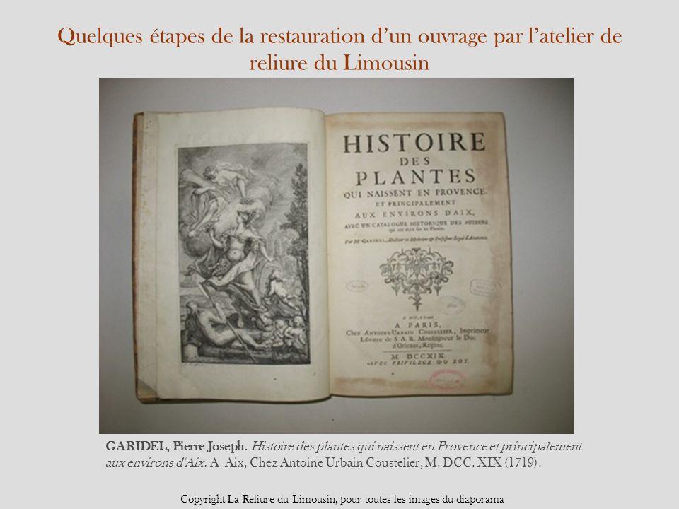 Quelques étapes de la restauration dun ouvrage par latelier de reliure du Limousin GARIDEL, Pierre Joseph. Histoire des plantes qui naissent en Proven