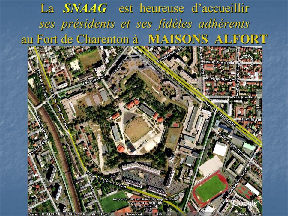 La SNAAG est heureuse daccueillir ses présidents et ses fidèles adhérents au Fort de Charenton à MAISONS ALFORT