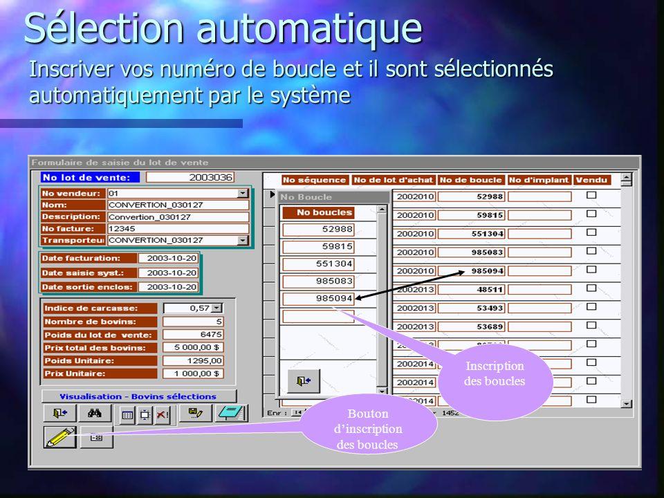 Sélection automatique Inscriver vos numéro de boucle et il sont sélectionnés automatiquement par le système Inscription des boucles Bouton dinscription des boucles