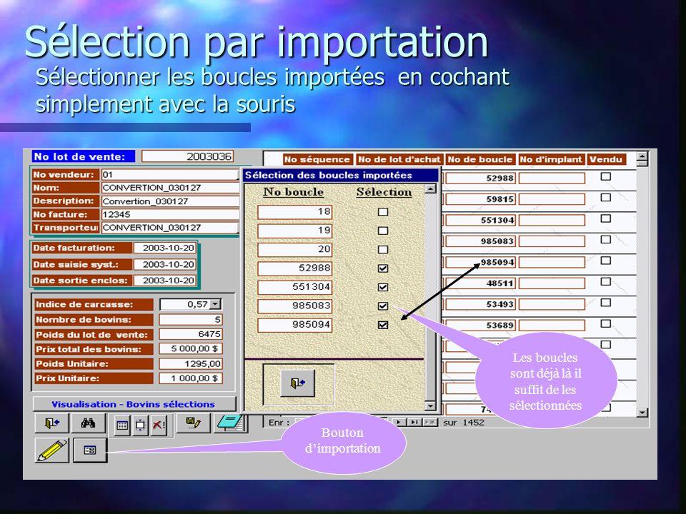 Sélection par importation Sélectionner les boucles importées en cochant simplement avec la souris Les boucles sont déjà là il suffit de les sélectionnées Bouton dimportation