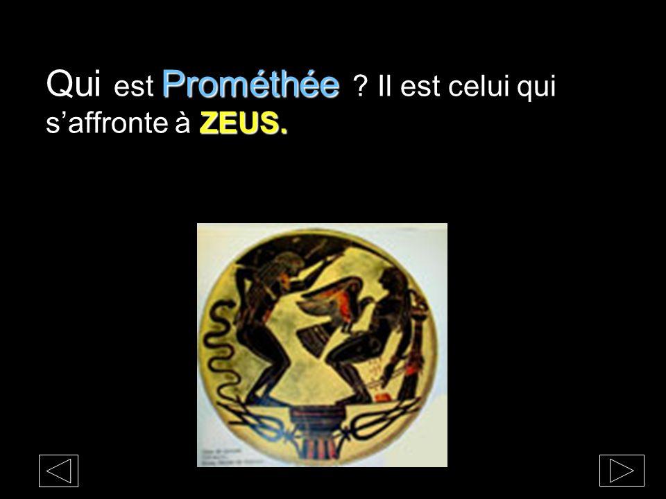 Prométhée ZEUS. Qui est Prométhée ? Il est celui qui saffronte à ZEUS.