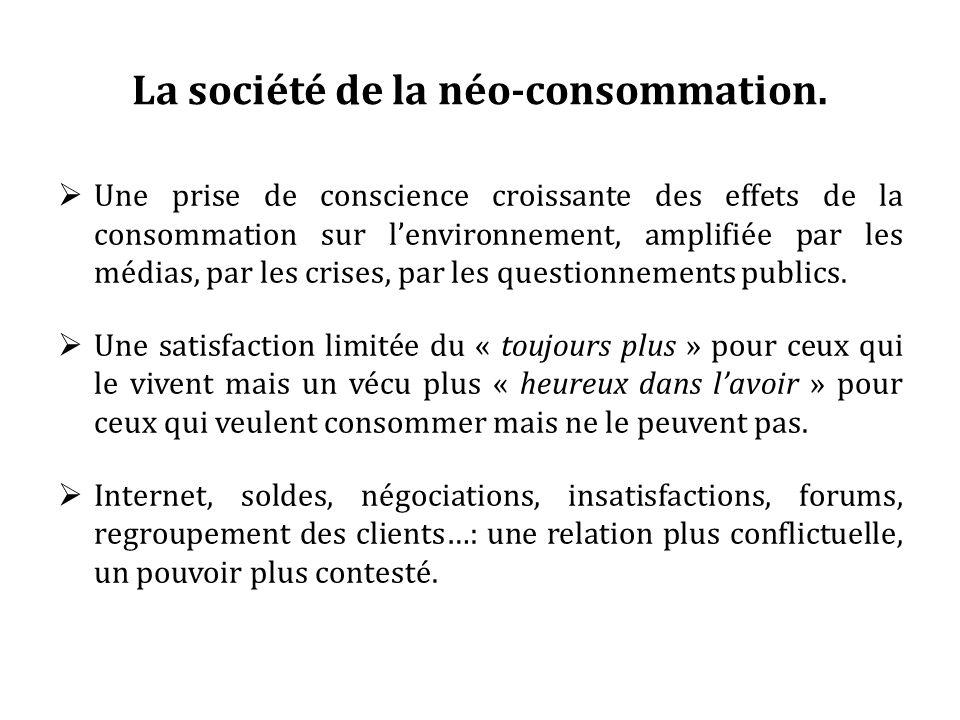 La société de la néo-consommation. Une prise de conscience croissante des effets de la consommation sur lenvironnement, amplifiée par les médias, par
