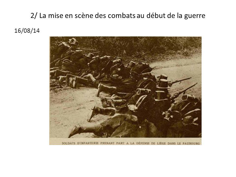 2/ La mise en scène des combats au début de la guerre 16/08/14