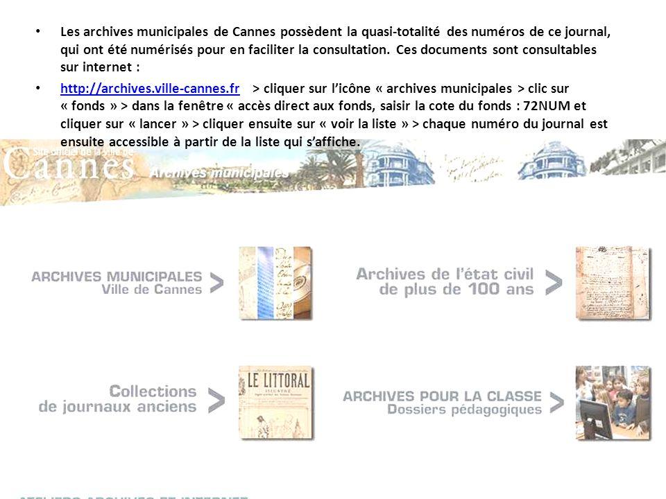 Les archives municipales de Cannes possèdent la quasi-totalité des numéros de ce journal, qui ont été numérisés pour en faciliter la consultation. Ces