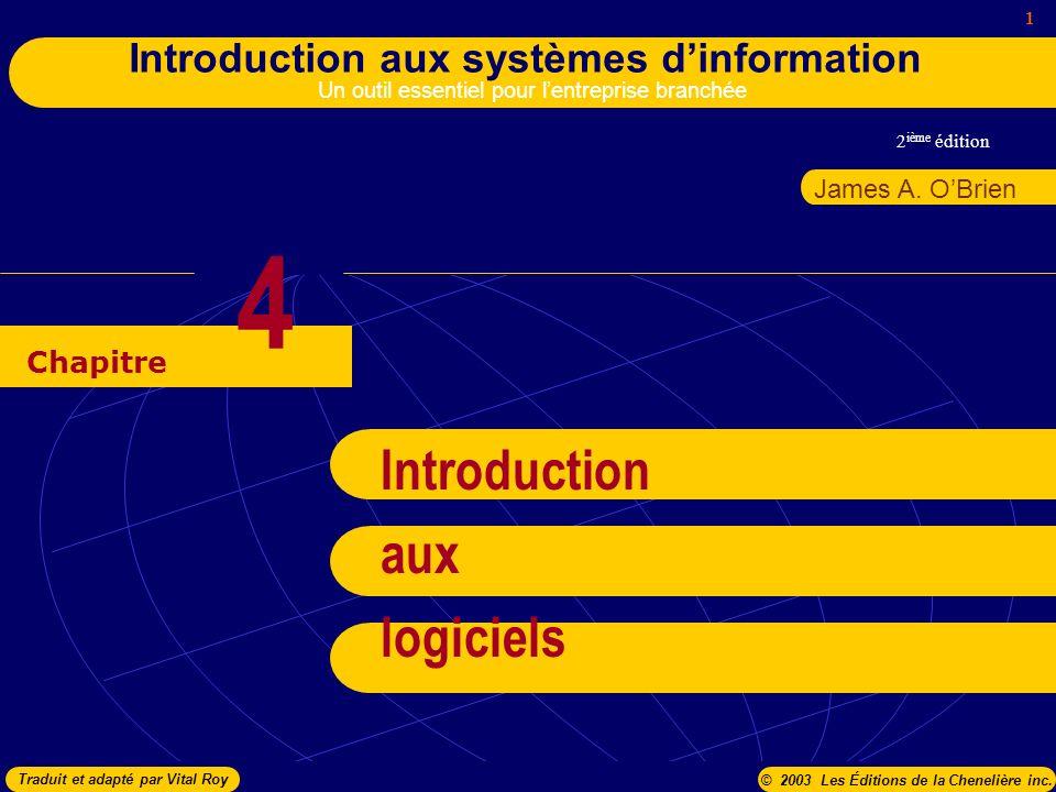 2 ième édition 1 Introduction aux systèmes dinformation Un outil essentiel pour lentreprise branchée Chapitre James A.