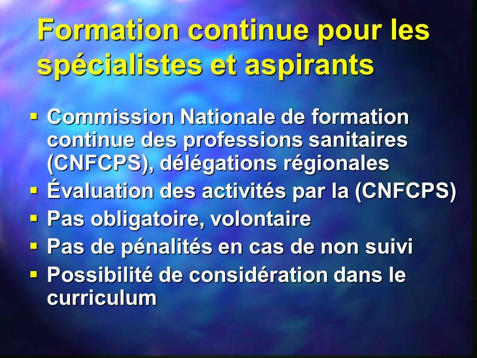 Formation continue pour les spécialistes et aspirants Commission Nationale de formation continue des professions sanitaires (CNFCPS), délégations régi
