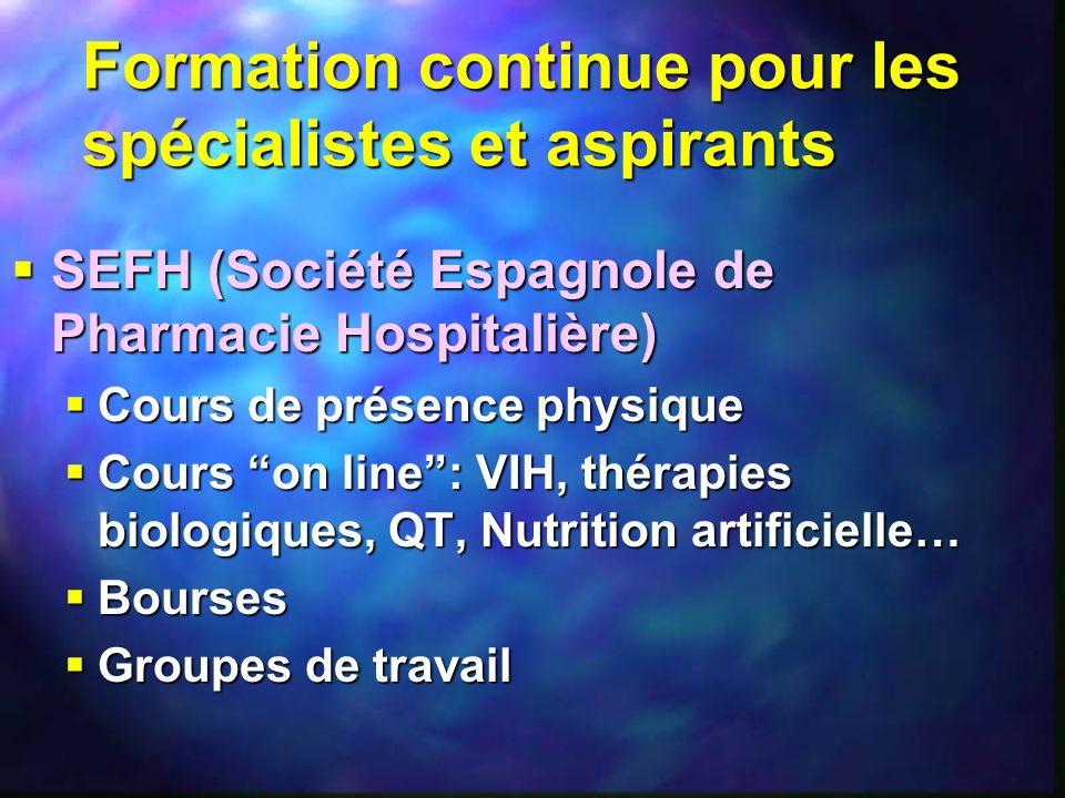 Formation continue pour les spécialistes et aspirants SEFH (Société Espagnole de Pharmacie Hospitalière) SEFH (Société Espagnole de Pharmacie Hospital