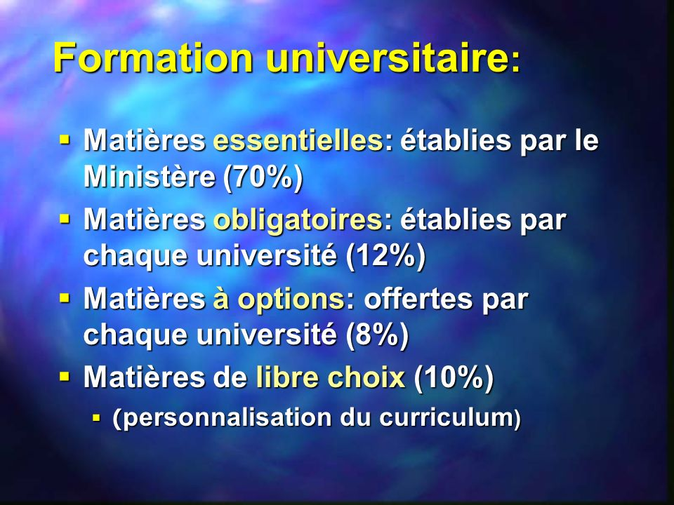 Formation universitaire : Matières essentielles: établies par le Ministère (70%) Matières essentielles: établies par le Ministère (70%) Matières oblig