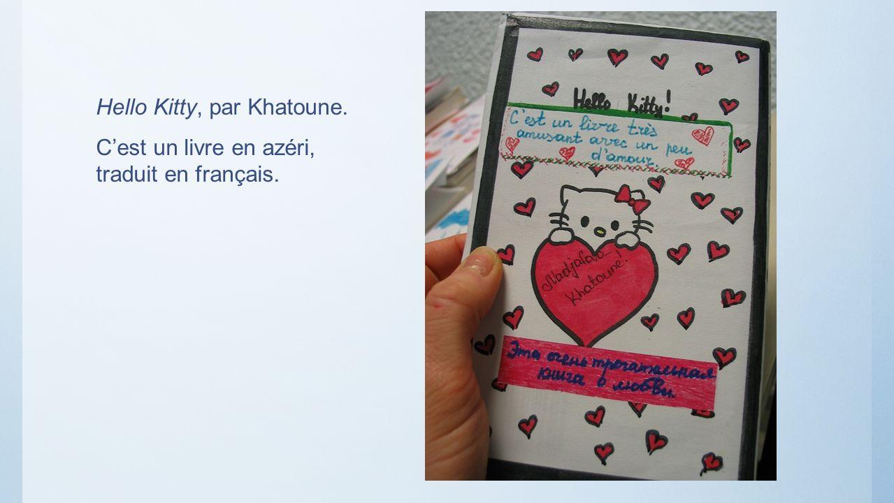Hello Kitty, par Khatoune. Cest un livre en azéri, traduit en français.