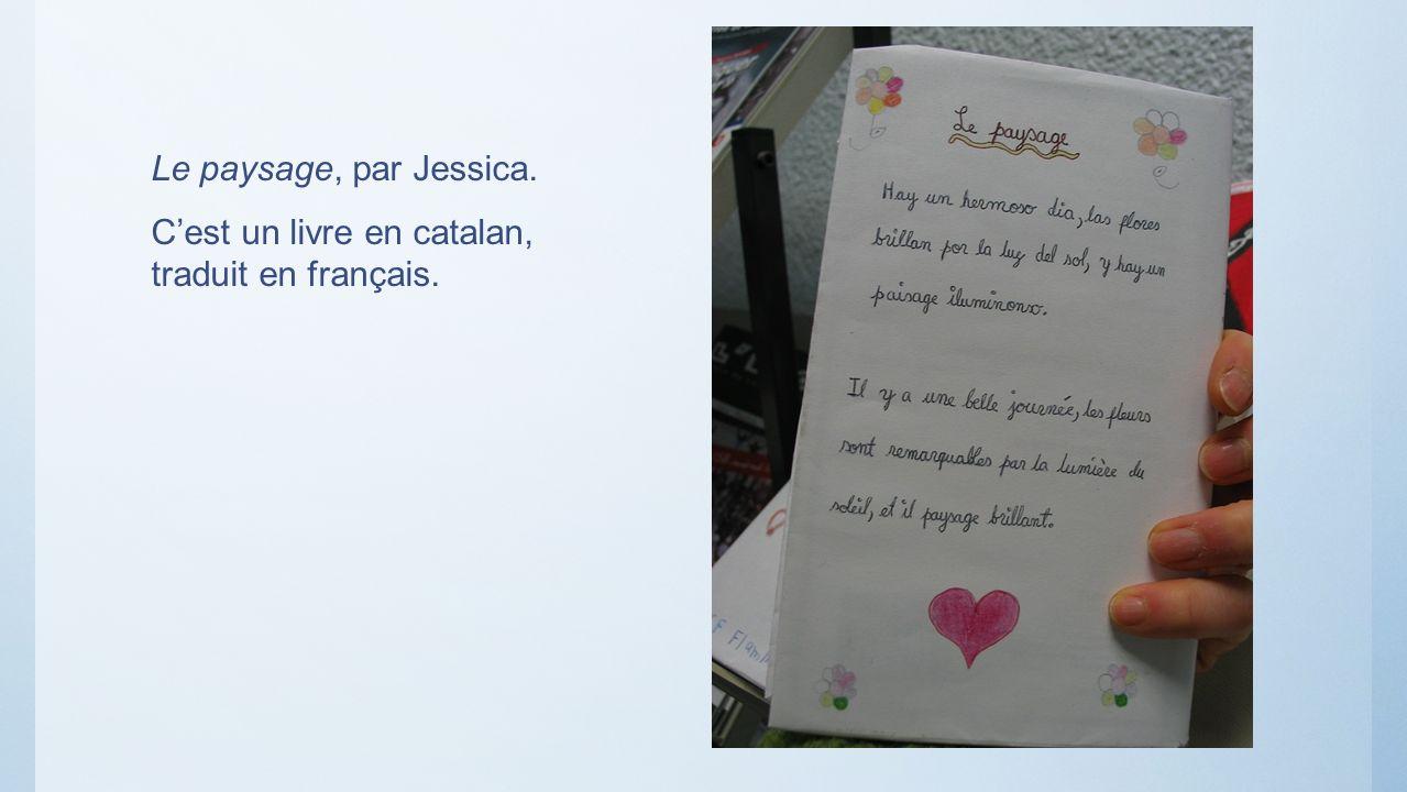 Le paysage, par Jessica. Cest un livre en catalan, traduit en français.