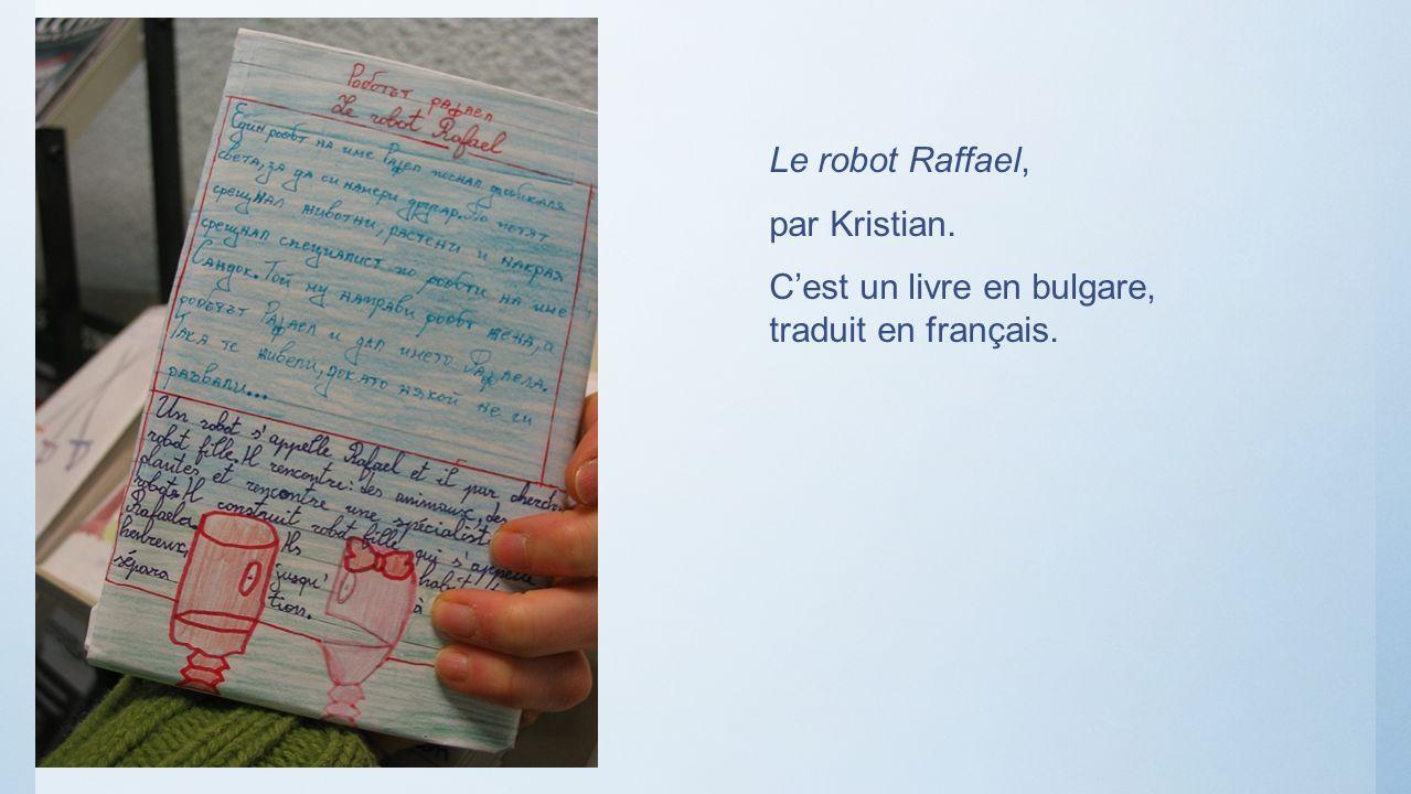 Le robot Raffael, par Kristian. Cest un livre en bulgare, traduit en français.