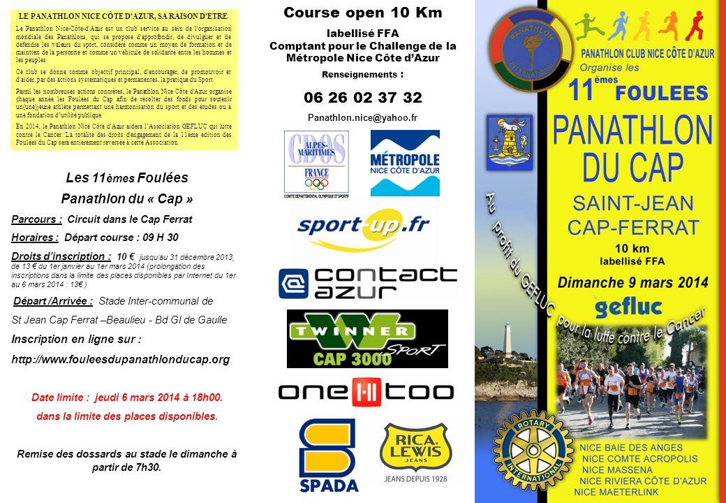Les 11 èmes Foulées Panathlon du « Cap » Parcours : Circuit dans le Cap Ferrat Horaires : Départ course : 09 H 30 Droits dinscription : 10 jusquau 31