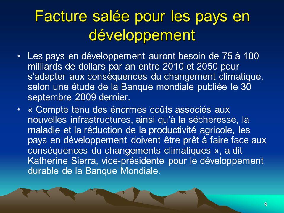 9 Facture salée pour les pays en développement Les pays en développement auront besoin de 75 à 100 milliards de dollars par an entre 2010 et 2050 pour