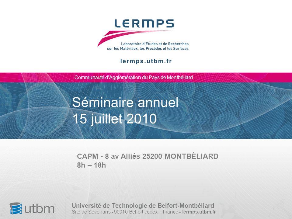 1 Séminaire annuel du LERMPS – CAPM Montbéliard Séminaire annuel 15 juillet 2010 Communauté dAgglomération du Pays de Montbéliard Université de Techno