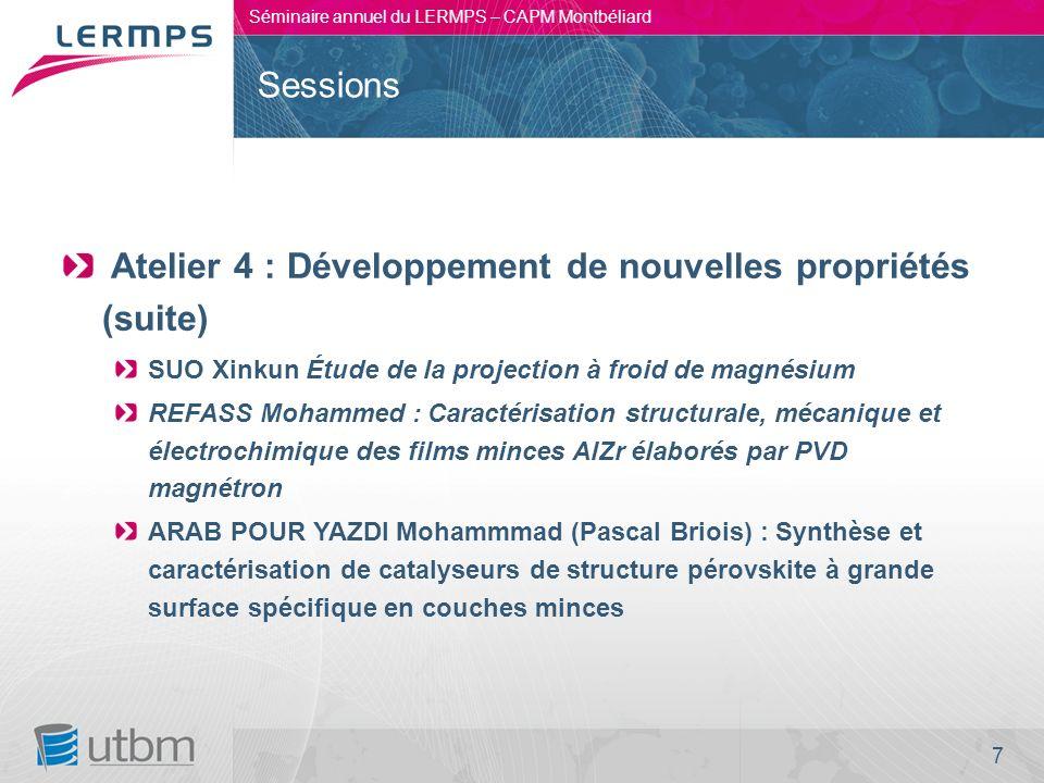 7 Séminaire annuel du LERMPS – CAPM Montbéliard Atelier 4 : Développement de nouvelles propriétés (suite) SUO Xinkun Étude de la projection à froid de