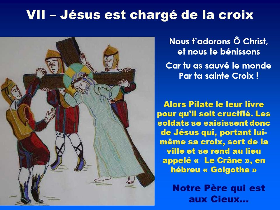 Alors Pilate le leur livre pour quil soit crucifié. Les soldats se saisissent donc de Jésus qui, portant lui- même sa croix, sort de la ville et se re