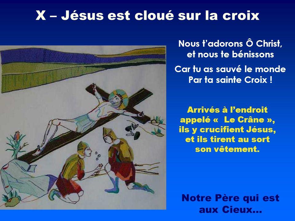 Arrivés à lendroit appelé « Le Crâne », ils y crucifient Jésus, et ils tirent au sort son vêtement. Nous tadorons Ô Christ, et nous te bénissons X – J
