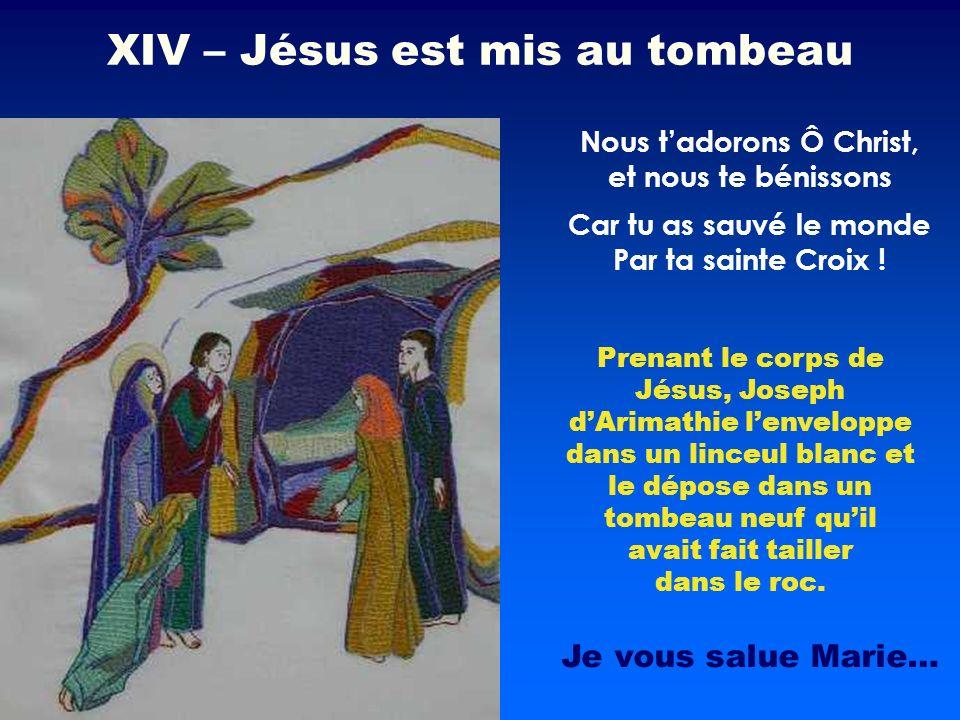 Prenant le corps de Jésus, Joseph dArimathie lenveloppe dans un linceul blanc et le dépose dans un tombeau neuf quil avait fait tailler dans le roc. N