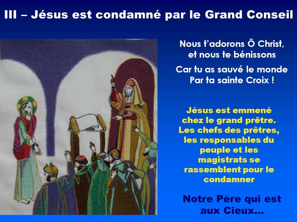 Jésus est emmené chez le grand prêtre. Les chefs des prêtres, les responsables du peuple et les magistrats se rassemblent pour le condamner Nous tador
