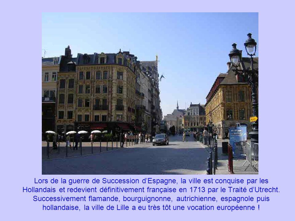 Lors de la guerre de Succession dEspagne, la ville est conquise par les Hollandais et redevient définitivement française en 1713 par le Traité dUtrech