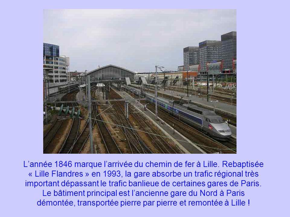 Lannée 1846 marque larrivée du chemin de fer à Lille. Rebaptisée « Lille Flandres » en 1993, la gare absorbe un trafic régional très important dépassa