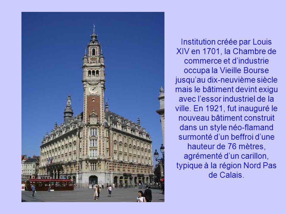 Institution créée par Louis XIV en 1701, la Chambre de commerce et dindustrie occupa la Vieille Bourse jusquau dix-neuvième siècle mais le bâtiment de