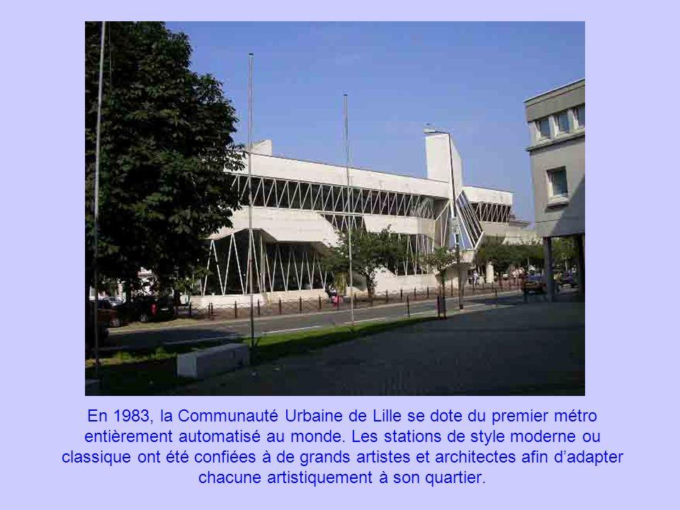 En 1983, la Communauté Urbaine de Lille se dote du premier métro entièrement automatisé au monde. Les stations de style moderne ou classique ont été c