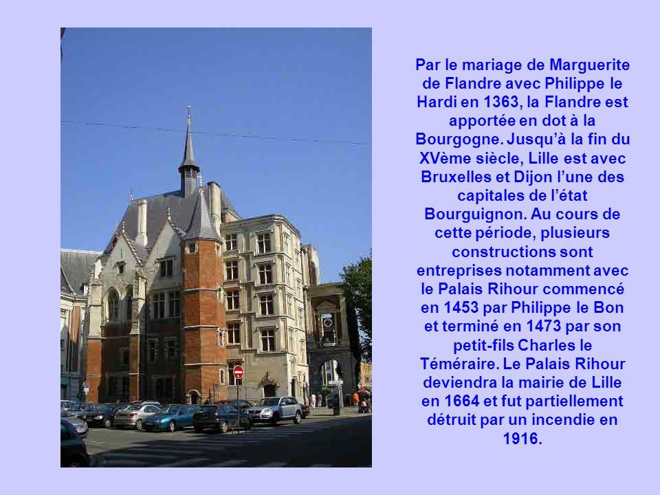 Par le mariage de Marguerite de Flandre avec Philippe le Hardi en 1363, la Flandre est apportée en dot à la Bourgogne. Jusquà la fin du XVème siècle,
