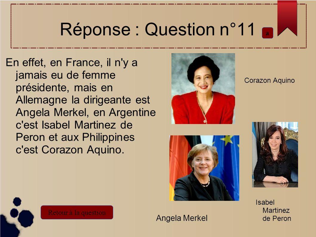 En effet, en France, il n'y a jamais eu de femme présidente, mais en Allemagne la dirigeante est Angela Merkel, en Argentine c'est Isabel Martinez de