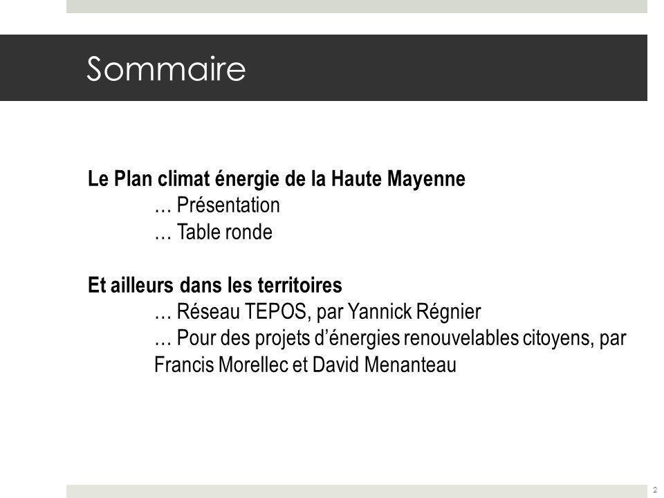 Scénario atteint 13 Concret et réaliste, le Plan climat énergie de la Haute Mayenne définit les objectifs chiffrés ci-dessous : une baisse de 20% de la consommation dénergie par rapport à la consommation tendancielle ; une diminution des émissions de GES à 1 500 ktéq CO 2, ce qui représente une baisse de 9.9% des émissions par rapport aux émissions tendancielle attendue; un développement de la production dénergies renouvelables conduisant à porter à 20,5 % la part de ces dernières dans la consommation énergétique territoriale.
