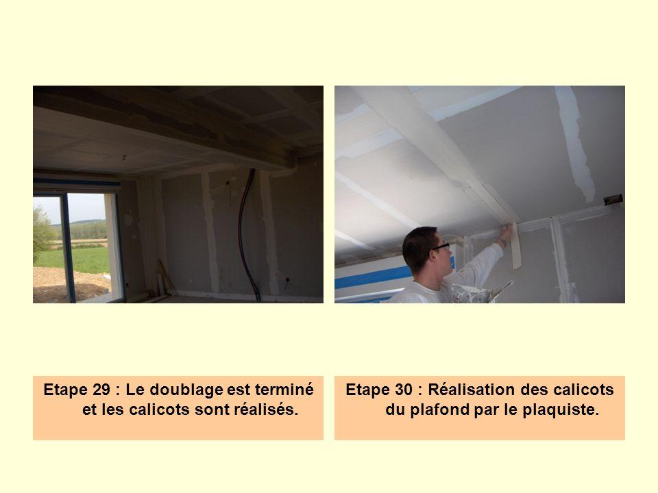 Etape 29 : Le doublage est terminé et les calicots sont réalisés. Etape 30 : Réalisation des calicots du plafond par le plaquiste.