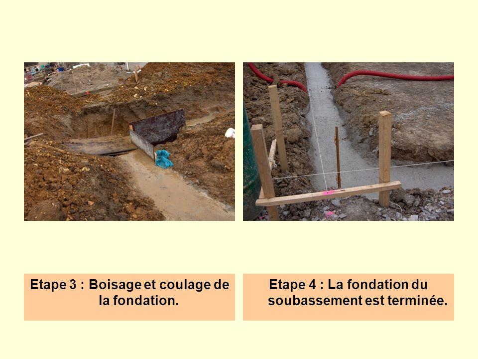 Etape 5 : Les murs de soubassement sont achevés.