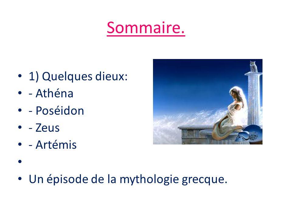 Athéna Déesse de la sagesse et de la guerre, Athéna est la fille de Zeus (dieux de la foudre et le chef des dieux) et de sa maîtresse Métis.