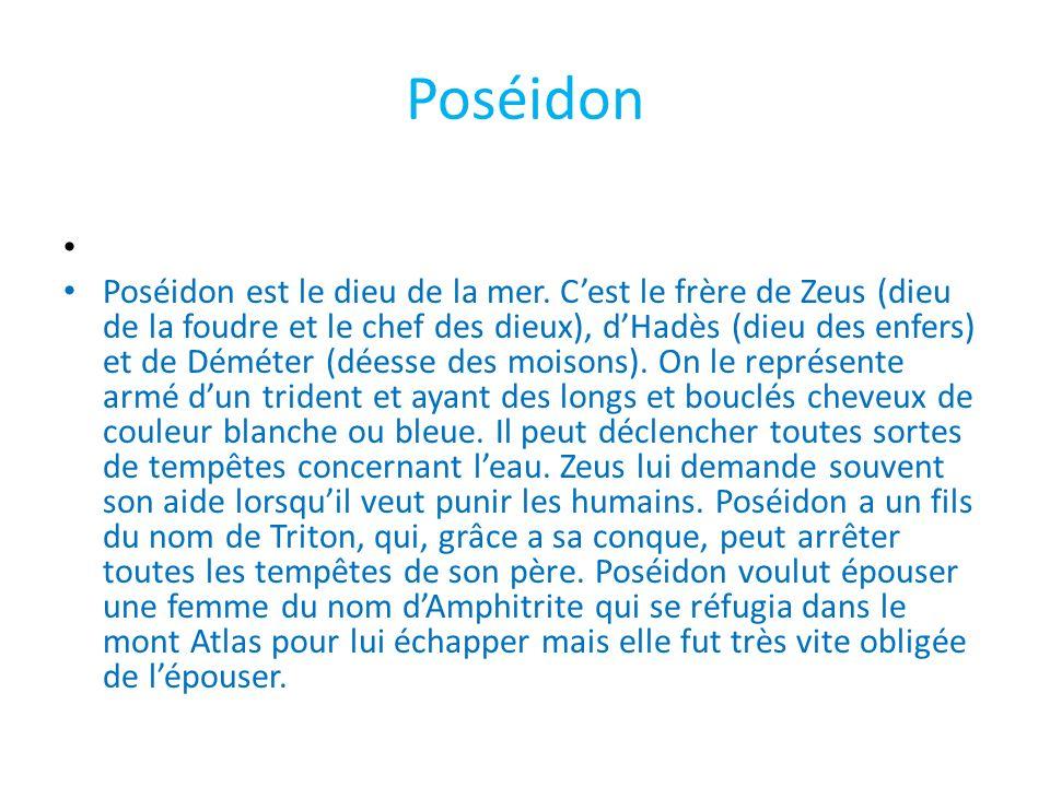 Poséidon Poséidon est le dieu de la mer.