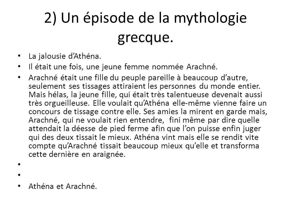 2) Un épisode de la mythologie grecque.La jalousie dAthéna.
