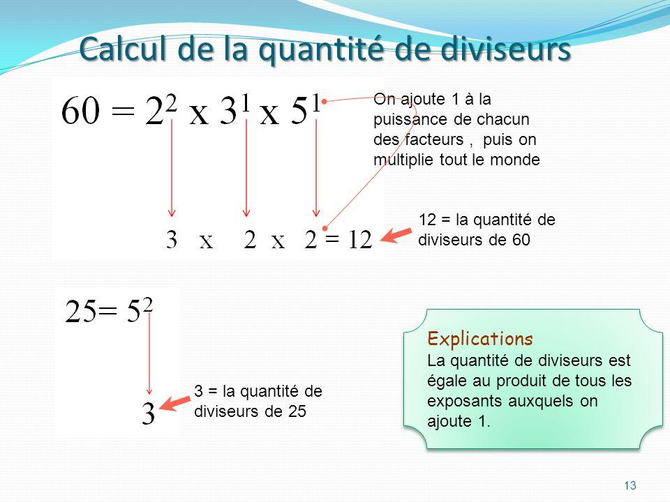 Facteurs des nombres de 0 à 60 12 > r:=0: for n from 0 to 60 do lprint (n, ifactors(n) ): od; Il nexiste quune seule façon décrire les nombres comme produit de nombres premiers.