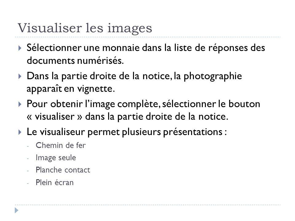 Visualiser les images Sélectionner une monnaie dans la liste de réponses des documents numérisés. Dans la partie droite de la notice, la photographie