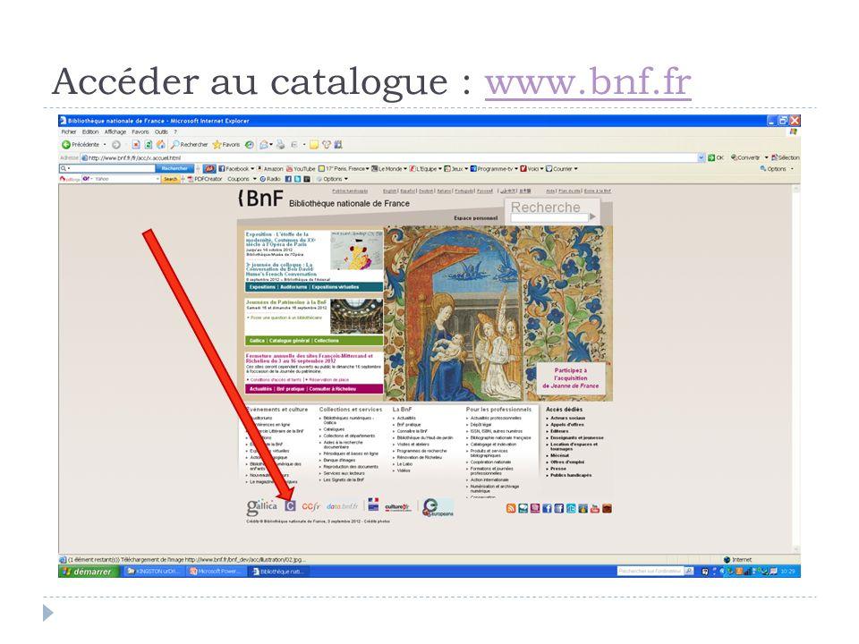 Accéder au catalogue : www.bnf.frwww.bnf.fr